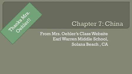 From Mrs. Oehler's Class Website Earl Warren Middle School, Solana Beach, CA Thanks Mrs. Oehler!!
