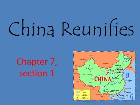 China Reunifies Chapter 7, section 1. Topic Question Discuss the differences and similarities of the Chinese ruling dynasties.