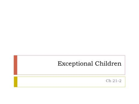Exceptional Children Ch 21-2.