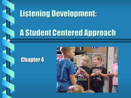 Listening Development: A Student Centered Approach Chapter 4.
