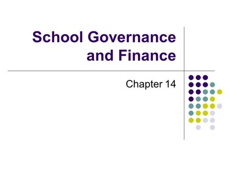 School Governance and Finance Chapter 14. Local School District Governance Local School Board answers to the Community District Administrators report.