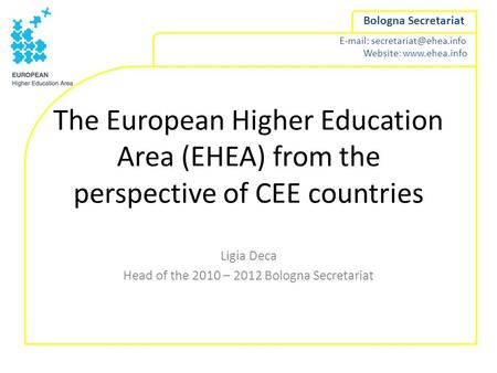 Website:  Bologna Secretariat The European Higher Education Area (EHEA) from the perspective of CEE countries.