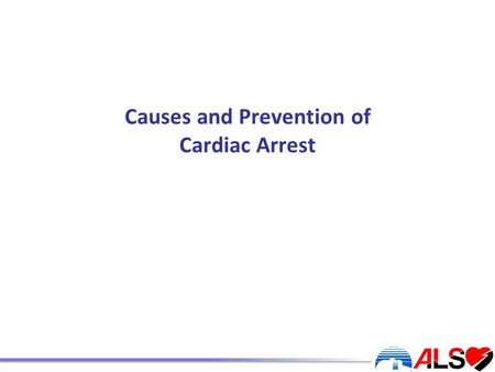 Causes and Prevention of Cardiac Arrest