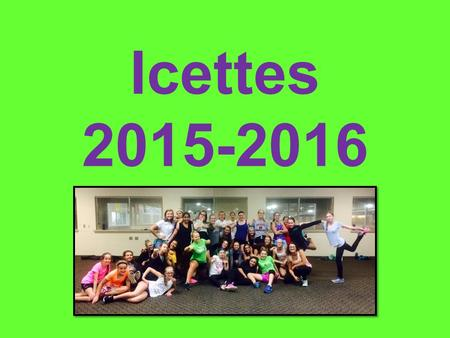 Icettes 2015-2016. Coaching Staff Karri Nachtigal (Co-Head Coach) – 952/891-2148 – Amy Williams (Co-Head Coach) – 651/261-1894.