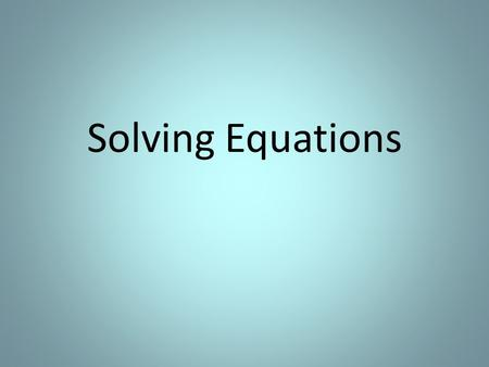 Solving Equations. The purpose of this tutorial is to help you solve equations. As you move through the tutorial the examples will become more complex.