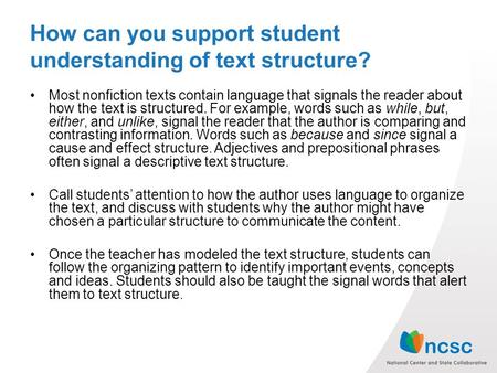 How can you support student understanding of text structure? Most nonfiction texts contain language that signals the reader about how the text is structured.
