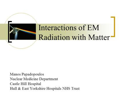 Interactions of EM Radiation with Matter