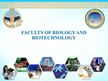 FACULTY OF BIOLOGY AND BIOTECHNOLOGY. DEPARTMENT OF BIOTECHNOLOGY DEPARTMENT OF MOLECULAR BIOLOGY AND GENETICS DEPARTMENT OF PHYSICAL TRAINING AND SPORT.