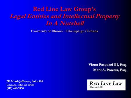 Red Line Law Group's Legal Entities and Intellectual Property In A Nutshell Red Line Law Group's Legal Entities and Intellectual Property In A Nutshell.