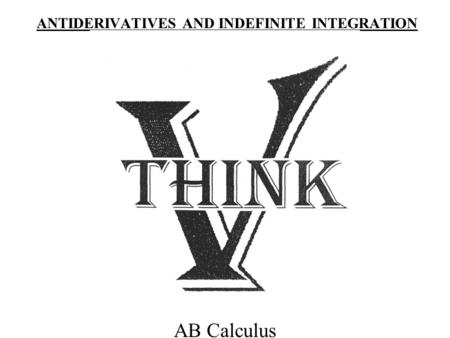 ANTIDERIVATIVES AND INDEFINITE INTEGRATION AB Calculus.