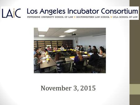November 3, 2015 Postgraduate Opportunity LOS ANGELES INCUBATOR CONSORTIUM.