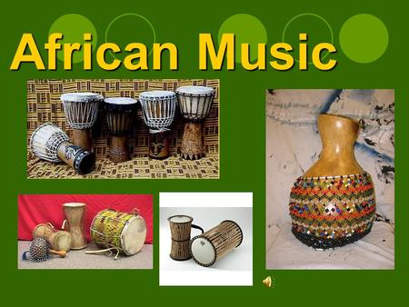 African Music. Map of the World Map of Africa African Music The influence of black African music is widespread, not only within communities of African.