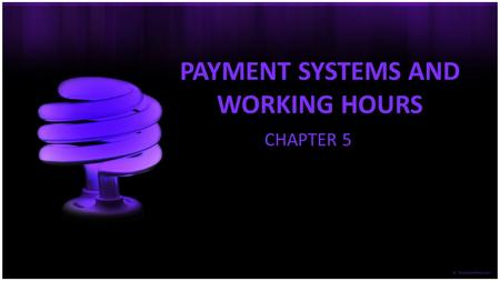 PAYMENT SYSTEMS AND WORKING HOURS