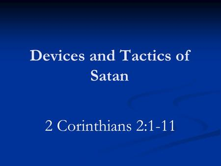 Devices and Tactics of Satan 2 Corinthians 2:1-11.