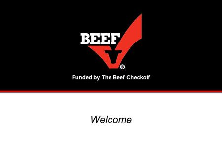 Funded by The Beef Checkoff Welcome. RPM – Retail Pricing Matrix.