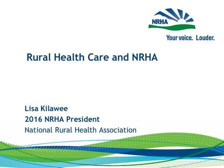 Lisa Kilawee 2016 NRHA President National Rural Health Association Rural Health Care and NRHA.