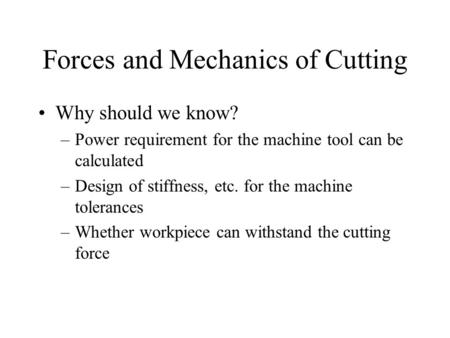 Forces and Mechanics of Cutting