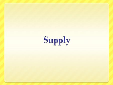 What is supply? Supply is:  The amount of a product that would be offered for sale at all possible prices that could prevail in the market. Law of Supply.