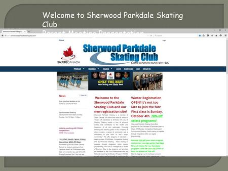 Welcome to Sherwood Parkdale Skating Club Parent Meeting Presentation.