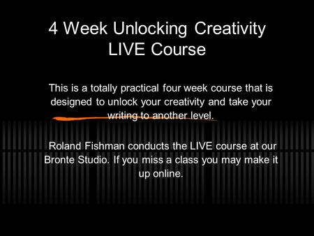 4 Week Unlocking Creativity LIVE Course This is a totally practical four week course that is designed to unlock your creativity and take your writing to.