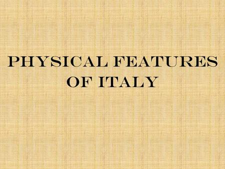 PHYSICAL FEATURES OF ITALY. Italy consists predominantly of a large peninsula (the Italian Peninsula) with a distinctive boot shape that extends into.