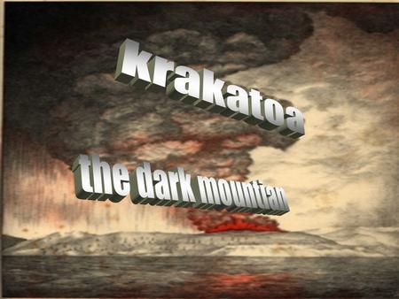 Where is krakatoa Unlike what the film says krakatoa is actually to the west of Java and southwest of Sumatra. It is part of Indonesia This is modern.