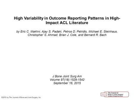 High Variability in Outcome Reporting Patterns in High- Impact ACL Literature by Eric C. Makhni, Ajay S. Padaki, Petros D. Petridis, Michael E. Steinhaus,