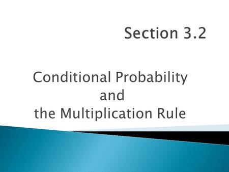 Conditional Probability and the Multiplication Rule.