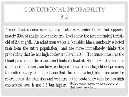 CONDITIONAL PROBABILITY 3.2 Raise your hand when you are finished reading.