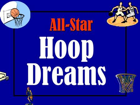 All-Star Hoop Dreams Instructions You and your partner will take turns answering the questions. There are 10 questions total, so you will each answer.