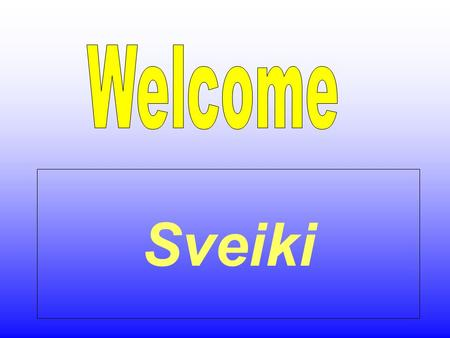 Sveiki. We do Language of the Moment: To broaden the horizons of our children. To show respect for other languages and cultures To give parents an opportunity.
