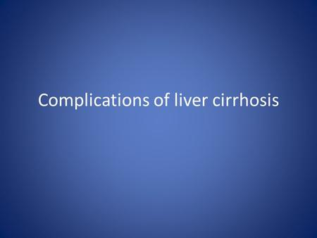 Complications of liver cirrhosis