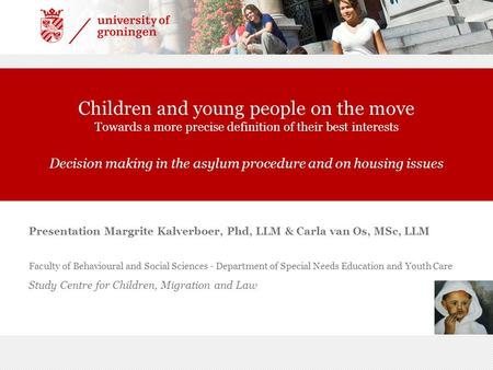 Children and young people on the move Towards a more precise definition of their best interests Decision making in the asylum procedure and on housing.