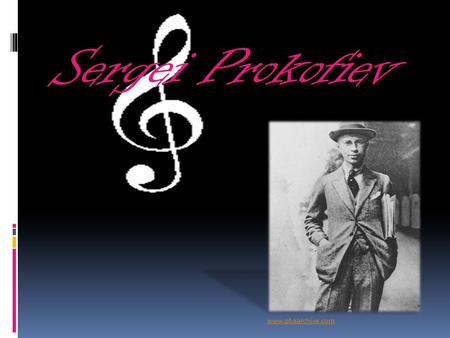 "Sergei Prokofiev www.pbaarchive.com. Early Life o Born on April 23, 1891, in Sontsovka, Ukraine. o Wrote his first composition, the ""Indian Gallop"" at."