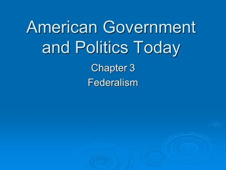federalism in american government today A federal system of government works by dividing the powers between two levels of government powers are assigned on the national level, but states also have specific powers typically the federal government deals with issues that affect the nation as a whole, including foreign policies, imposing.