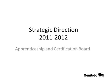 Strategic Direction 2011-2012 Apprenticeship and Certification Board.