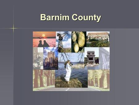 Barnim County. 2 Barnims' Place in Germany: 3 Distances: Eberswalde to - Berlin: 50 km - Potsdam: 116 km - Warsaw: 546 km - Hamburg: 330 km - Hanover: