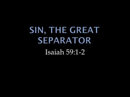 Sin, The Great Separator
