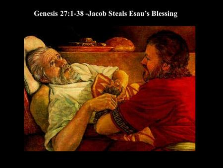Genesis 27:1-38 -Jacob Steals Esau's Blessing. He turned around, looked at them and called down a curse on them in the name of the LORD. Then two bears.