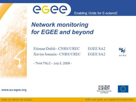 EGEE-III INFSO-RI-222667 Enabling Grids for E-sciencE www.eu-egee.org EGEE and gLite are registered trademarks Etienne Dublé - CNRS/UREC EGEE SA2 Xavier.