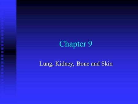 Chapter 9 Lung, Kidney, Bone and Skin. Figure 9.1 The spirometer measures lung capacities and lung volumes. Because the subject cannot make the lung volume.