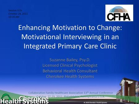 Cherokee Health Systems Together…Enhancing Life Together…Enhancing Life © 2010 Cherokee Health Systems Enhancing Motivation to Change: Motivational Interviewing.