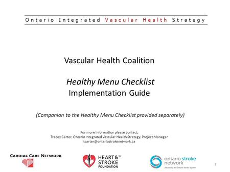 Vascular Health Coalition Healthy Menu Checklist Implementation Guide (Companion to the Healthy Menu Checklist provided separately) For more information.