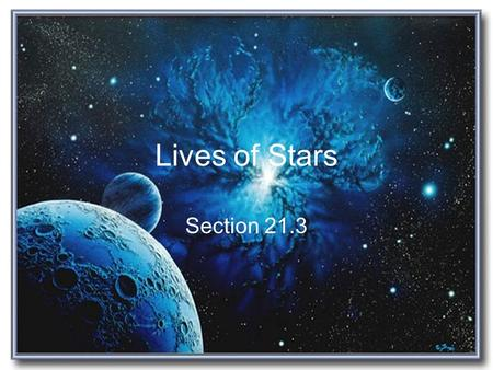 Lives of Stars Section 21.3. Stephen Hawking - The Birth of Stars - YouTubeStephen Hawking - The Birth of Stars - YouTube.