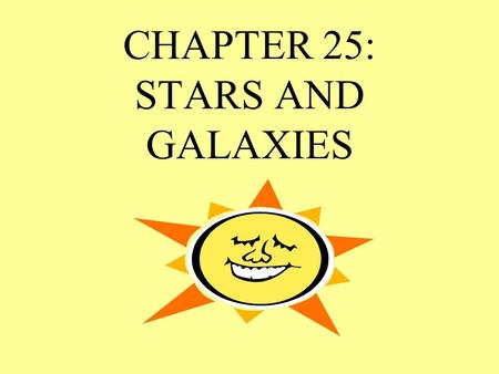 CHAPTER 25: STARS AND GALAXIES I. STARS A. ADVANCEMENTS IN ASTRONOMY NICHOLAS COPERNICUS TYCHO BRAYE JOHANNES KEPLER GALILEO NEWTON.