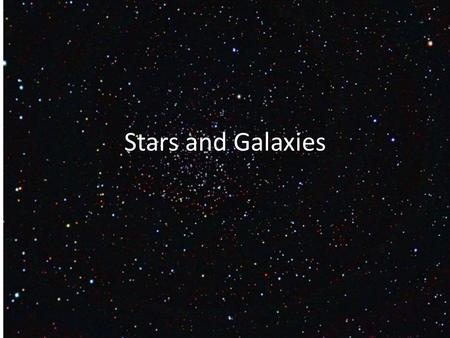 Stars and Galaxies. The closest star to us The sun.