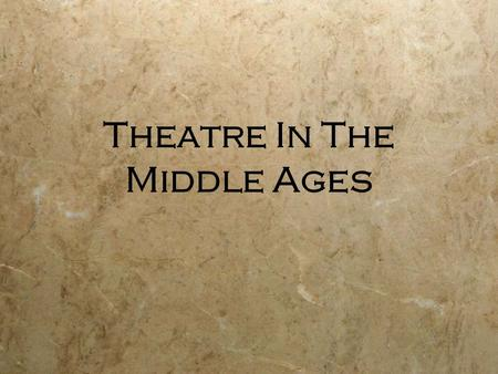 Theatre In The Middle Ages. The Fall of Rome  Rome was attacked by invaders.  Rome was no longer able to protect the people of Europe  Life in Europe.