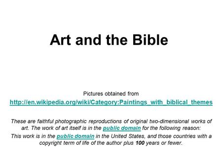 Art and the Bible Pictures obtained from  These are faithful photographic reproductions.