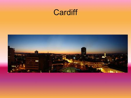 "Cardiff. 0 Cardiff (Caerdydd ""castle + day"") Government – Cardiff Council Welsh Assembly UK Parliament Consituencies European Parliament Urban 54.1."