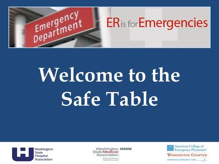 Welcome to the Safe Table. Carol Wagner, Senior Vice President Patient Safety Washington State Hospital Association Susan Callahan, Director of Community.